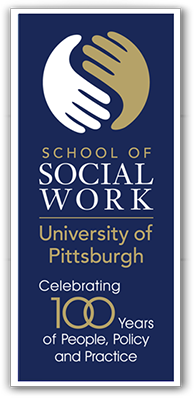 School of Social Work: University of Pittsburgh - Celebrating 100 Years of People, Policy and Practice