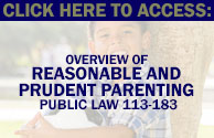 Overview of Reasonable and Prudent Parenting - Public Law 113-183