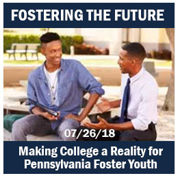 Fostering the Future: Making College a Reality for Pennsylvania Foster Youth