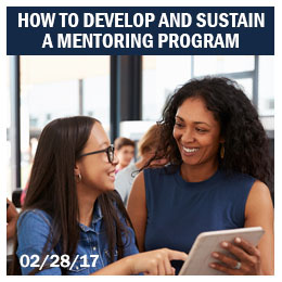 How to Develop and Sustain a Mentoring Program