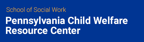 Pennsylvania Child Welfare Resource Center